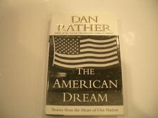 The American Dream: Stories from the Heart of Our Nation by Dan Rather  (1st ed)