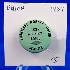 1937 Furniture Workers Seattle Local 1007 January Union Pin Pinback Button 1""