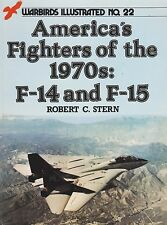 Warbirds Illustrated No. 22 America's Fighter's Of The 1970s: F-14 and F-15