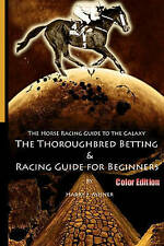 The Horse Racing Guide To The Galaxy - Color Edition The Kentucky Derby - Preakn