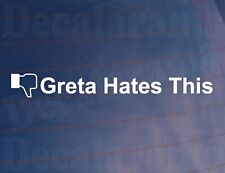 Car Sticker GRETA HATES THIS Thumbs Down FB Funny Window Bumper Boot Door Decal