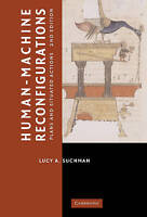 Human-Machine Reconfigurations: Plans and Situat, Lucy Suchman, New