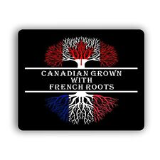 Canadian Grown With French Roots Computer Mouse Pad