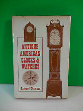 Antique American clocks & watches Thomson, Richard Hardcover Used - Very Good
