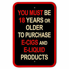 "You Must Be 18 Years Older to Purchase E Cigs Liquid Products 9"" x 6"" Wood Sign"