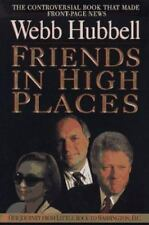 Friends in High Places : Our Journey from Little Rock to Washington, D. C. by W…