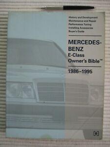 MERCEDES-BENZ E-Class 1986-1995,OWNER`S Bible WORKSHOP TYPE Maintenance MANUAL .