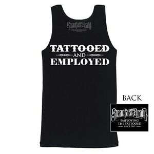 STEADFAST BRAND TATTOOED & EMPLOYEED TATTOO ART BIKER PUNK TANK TOP SHIRT S-2XL