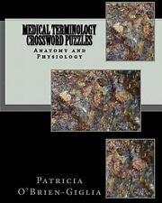 Medical Terminology Crossword Puzzles: Anatomy And Physiology: By Patricia O'...