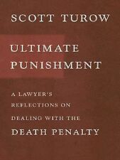 Ultimate Punishment: A Lawyer's Reflections On Dealing With The Death-ExLibrary