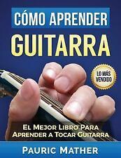 Aprender Cómo Guitarra  El Mejor Libro Para Aprender  Tocar Spanish Edition