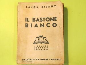IL BASTONE BIANCO ZILAHY BALDINI & CASTOLDI 1940