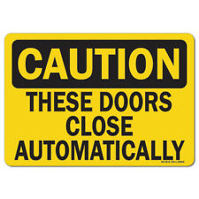 OSHA Caution Sign - These Doors Close Automatically | Made in the USA