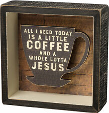 "Primitives By Kathy ""A Little Coffee and a Whole Lotta Jesus"" Shadow Box Sign"