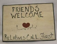"Wooden Plaque 'Friends Welcome Relatives Call First' Wood Sign Home Decor 9""x14"""