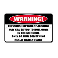 Alcohol Rollover To Find Something Scary Novelty Funny Metal Sign 8 in x 12 in