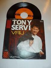 """TONY SERVI - Vrij - 1989 Dutch 7"""" Juke Box Vinyl Single"""