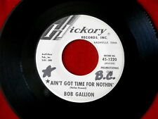 BOB GALLION~ AIN'T GOT TIME FOR NOTHIN~ PROMO~ THE WRONG SIDE OF ~ ROCKABILLY 45