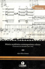 MUSICA ACADEMICA CONTEMPORANEA CUBANA Music Creation Persons Cuba