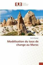 Modelisation du Taux de Change Au Maroc by Regragui Fatiha (2015, Paperback)