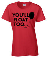 You'll Float Too T-Shirt womens IT clown balloon pennywise horror film
