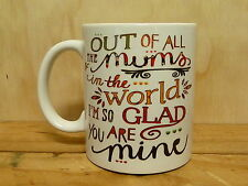 300ml COFFEE MUG - OUT OF ALL THE MUMS IN THE WORLD