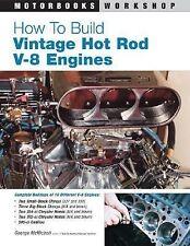 How to Build Vintage Hot Rod V-8 Engines (Motorbooks Workshop)