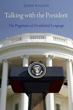 Talking with the President: The Pragmatics of Presidential Language by Reverend