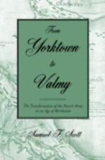 From Yorktown to Valmy: The Transformation of the French Army in an Age of Revo