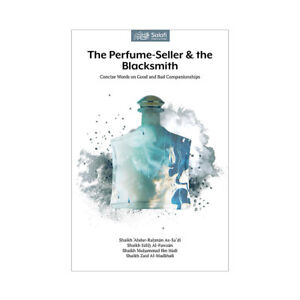 The Perfume-Seller & the Blacksmith (Salafi Publiciations) (Paperback)
