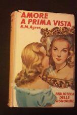 I ROMANZI DELLA ROSA BIBLIOTECA DELLE SIGNORINE AMORE A PRIMA VISTA N. 59 1952