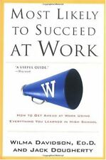 Most Likely to Succeed at Work: How to Get Ahead a