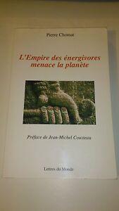 Pierre Chomat - L'empire des énergivores menace la planète