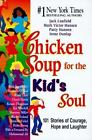 NEW - Chicken Soup for the Kid's Soul: 101 Stories of Courage, Hope and Laughter