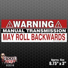 Warning Manual Transmission May Roll Back - Funny Car Truck Bumper Decal #FS3011