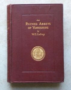 The Ruined Abbeys of Yorkshire - 1891 New (2nd) Edition