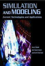 Simulation and Modeling : Current Technologies and Applications by Asim Abdel...