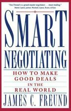 Smart Negotiating: How to Make Good Deals in the Real World by James C. Freund.