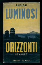 MELONI PASQUALINO LUMINOSI ORIZZONTI ROMANZO PAGANO 1953 I° EDIZ.