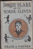 Bobby Blake on the School Eleven by Frank A Warner HC 1921 EJ Dinsmore Football
