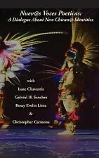 Nuev@s Voces Poeticas : A Dialogue about New Chican@ Poetics by Rossy Evelin...