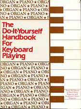 The Do It Yourself Handbook for Keyboard Playing, Organ or Piano Technique Style