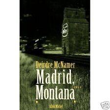 Madrid, Montana.Deirdre McNAMER.Albin Michel M007