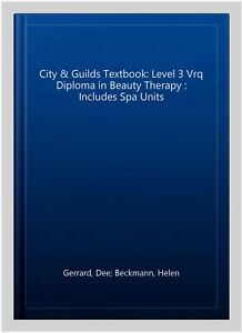 City & Guilds Textbook: Level 3 Vrq Diploma in Beauty Therapy : Includes Spa ...