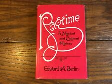 RAGTIME A MUSICAL AND CULTURAL HISTORY Edward Berlin Piano Vocal Black Race 1980