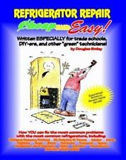 Cheap and Easy! Refrigerator Repair (Cheap and Easy! Appliance Repair Series)