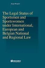 The Legal Status of Sportsmen and Sportswomen Under International, EUropean and