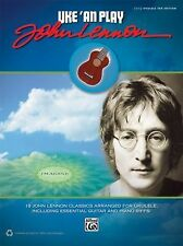 Uke 'an Play John Lennon: Easy Ukulele Tab: 18 John Lennon Classics Arranged for