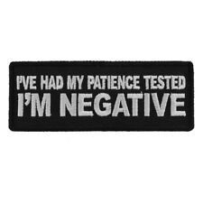 I'VE HAD MY PATIENCE TESTED, I'M NEGATIVE - IRON or SEW ON PATCH