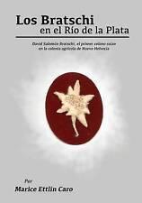 Los Bratschi en el Rio de la Plata: David Salomón Bratschi, el primer colono sui